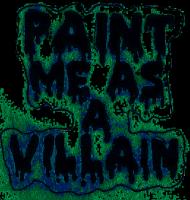 PAINT MA AS A VILLAIN