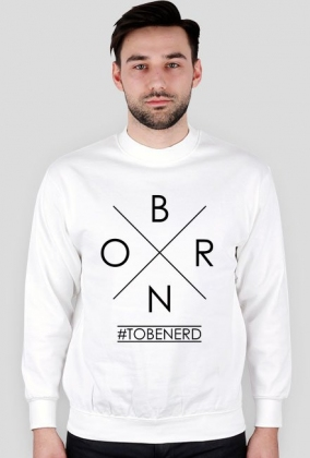 BORN TO BE NERD [męska bluza][ne]