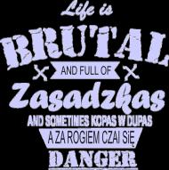 LIFE IS BRUTAL