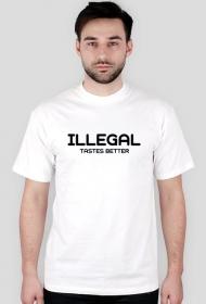 ILLEGAL TASTES BETTER white T-shirt.