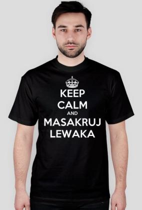 Keep calm and masakruj lewaka - męska