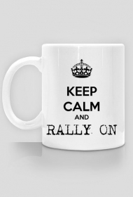 Keep calm and RALLY ON
