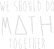 Koszulka czarna - WE SHOULD DO MATH TOGETHER ♂