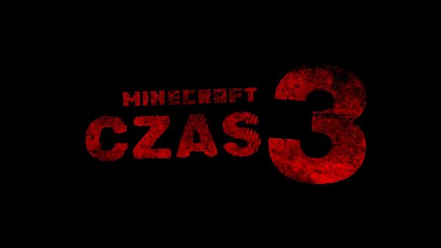 Minecraft - Czas Sezon 3 *Logo Premierowe*