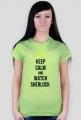 Keep calm and watch Sherlock - damska