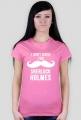i don't shave for Sherlock holmes - koszulka damska