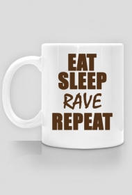 Kubek - Eat, sleep, rave, repeat