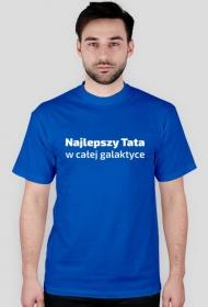 """Koszulka męska """"Najlepszy Tata w całej galaktyce"""""""