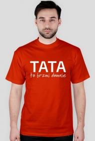 """Koszulka męska """"Tata to brzmi dumnie"""""""