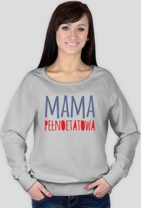 """Bluza damska """"Mama Pełnoetatowa"""" - 3 kolory do wyboru"""