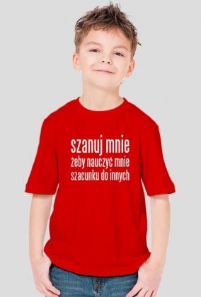 """Koszulka chłopięca """"Szanuj mnie"""""""