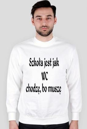 koszulka ,,Szkoła jest jak WC...''