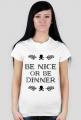 Be Nice or Be Dinner - Hannibal T-Shirt