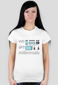 We are millennials - damski t-shirt
