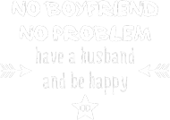 Have a husband and be happy - t-shirt oversize