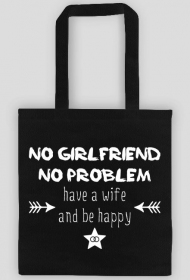 Have a wife and be happy - torba