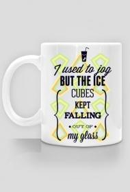 Kiedyś biegałem, ale lód wypadały z mojego drinka - Kubek - nietypowe i śmieszne kubki dla każdego