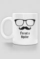 i'm not a hipster - Kubek - nietypowe i śmieszne kubki dla każdego