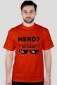 Koszulka 2 - NERD - wolę termin: bardziej inteligentny od Ciebie - dziwneumniedziala.com - koszulki dla informatyków