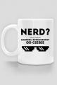 Kubek - NERD - wolę termin: bardziej inteligentny od Ciebie - dziwneumniedziala.com - koszulki dla informatyków