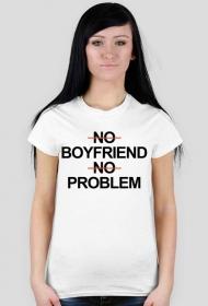 no boyfriend no problem koszulka zwykła