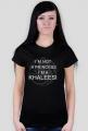 Koszulka damska - I`m not a princess i`m a Khaleesi black