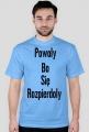 Koszulka: Powoly Bo Sie Rozpierdoly