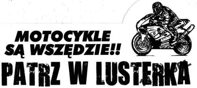 Motocykle są Wszędzie.