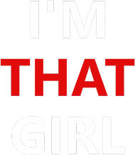 I'M THAT GIRL