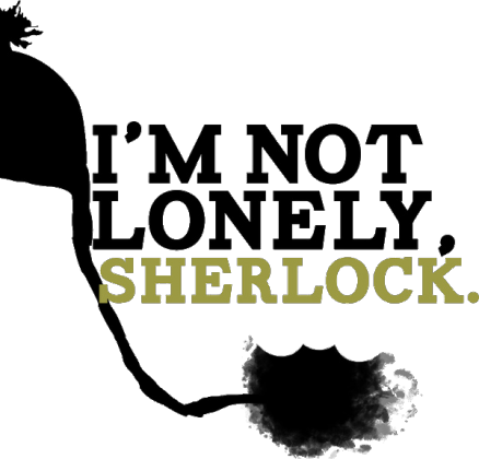 "Kubek ""I'm not lonely, Sherlock"""
