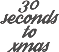 30 seconds to xmas