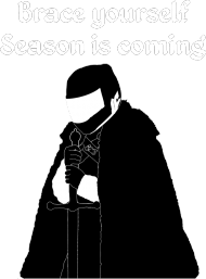 Brace yourself  Season is coming