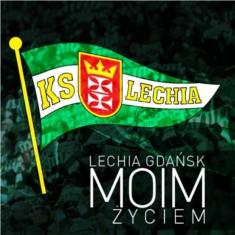 Lechia Gdańsk Moim Życiem