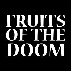 FRUITS OF THE DOOM